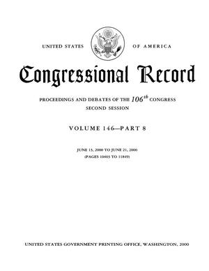 Primary view of object titled 'Congressional Record: Proceedings and Debates of the 106th Congress, Second Session, Volume 146, Part 8'.