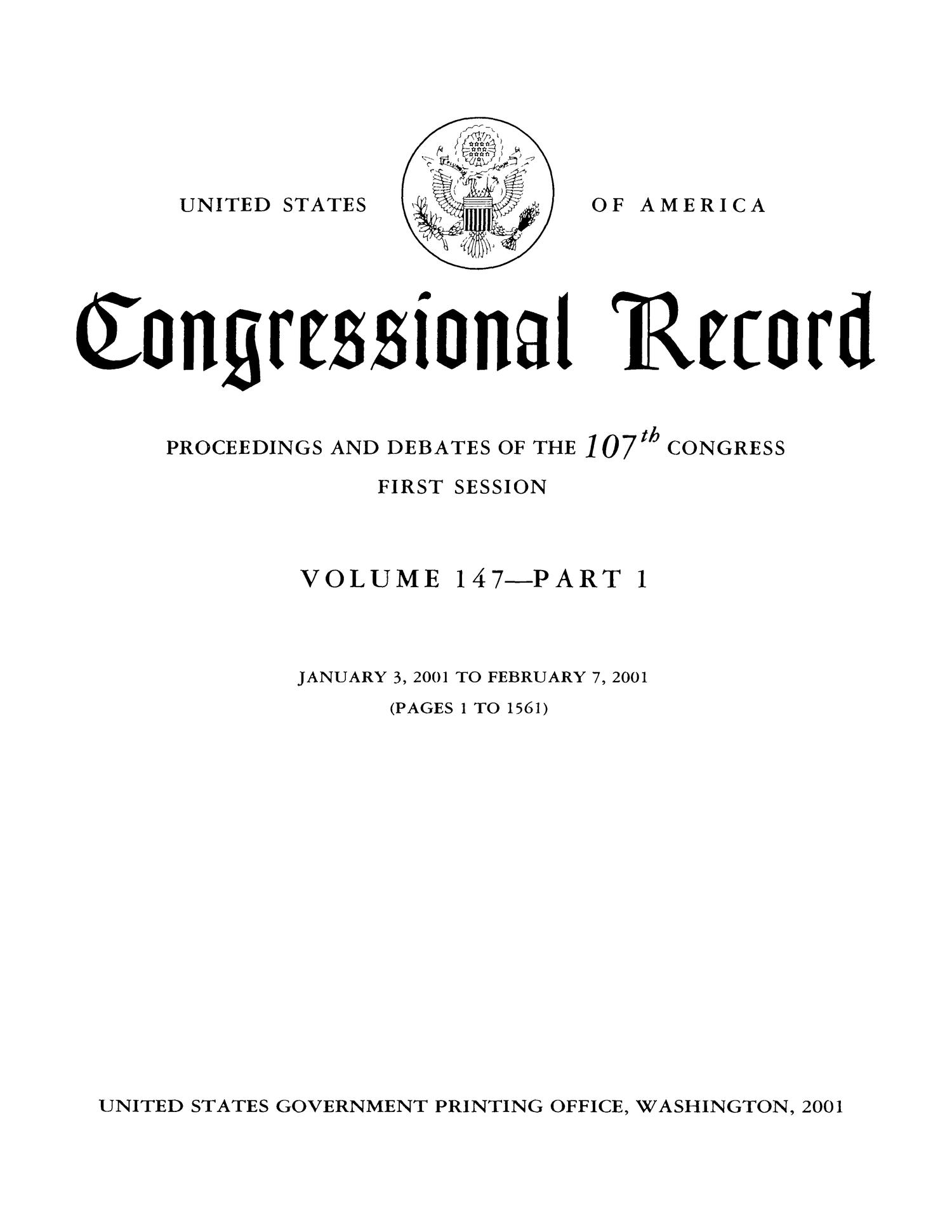 Congressional Record: Proceedings and Debates of the 107th Congress, First Session, Volume 147, Part 1                                                                                                      Title Page
