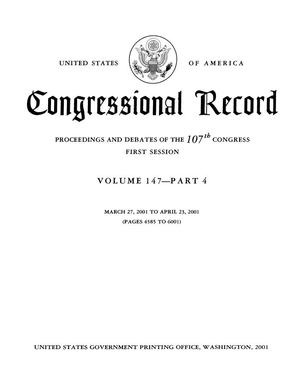 Congressional Record: Proceedings and Debates of the 107th Congress, First Session, Volume 147, Part 4