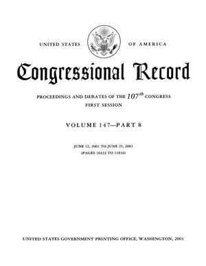 Congressional Record: Proceedings and Debates of the 107th Congress, First Session, Volume 147, Part 8
