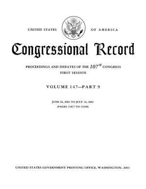 Congressional Record: Proceedings and Debates of the 107th Congress, First Session, Volume 147, Part 9