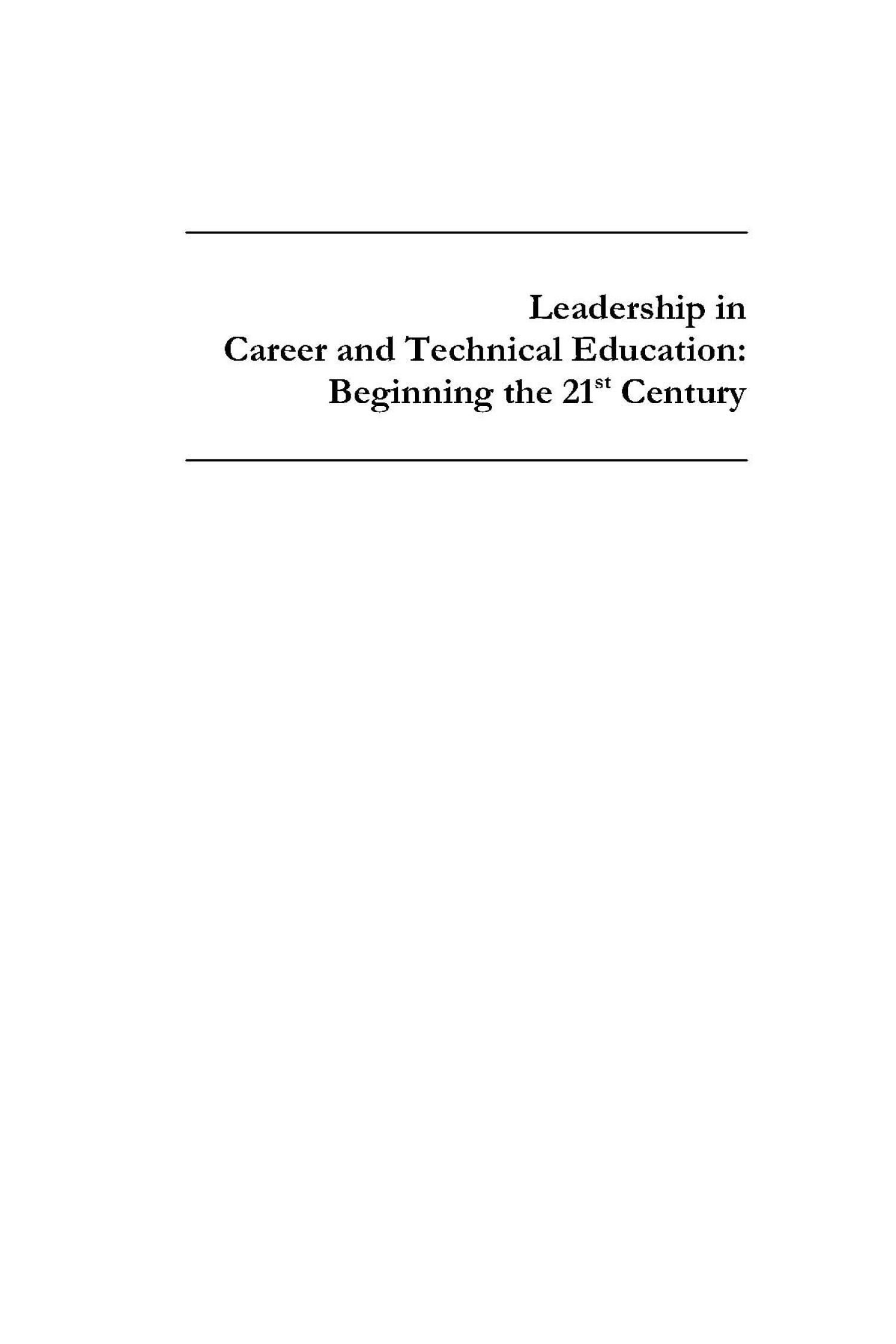 Leadership in Career and Technical Education: Beginning the 21st Century                                                                                                      I