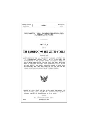 "Primary view of object titled 'Amendments to 1987 Treaty on Fisheries with Pacific Island States : message from the President of the United States transmitting amendments to the 1987 Treaty on Fisheries Between the Governments of Certain Pacific Island States and the Government of the United States of America, with annexes and agreed statements, done at Port Moresby, April 2, 1987 (The ""Treaty""), done at Koror, Palau, March 30, 1999, and at Kiritimati, Kiribati, March 24, 2002 : also transmitted, related amendments to the treaty annexes, and the memorandum of understanding'."