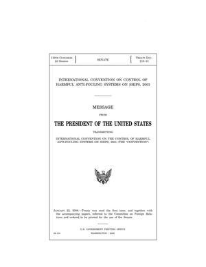 "Primary view of object titled 'International Convention on Control of Harmful Anti-fouling Systems on Ships, 2001 : message from the President of the United States transmitting International Convention on Control of Harmful Anti-fouling Systems on Ships, 2001 (the ""Convention"")'."