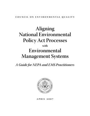 Aligning National Environmental Policy Act processes with environmental management systems: A Guide for NEPA and EMS Practitioners