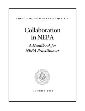 Primary view of object titled 'Collaboration in NEPA: A Handbook for NEPA Practitioners'.