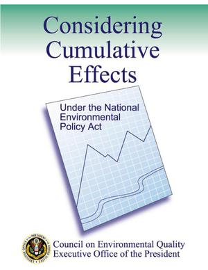 Considering Cumulative Effects Under the National Environmental Policy Act