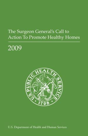 The Surgeon General's Call to Action to Promote Healthy Homes