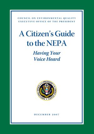 A Citizen's Guide to the NEPA: Having Your Voice Heard