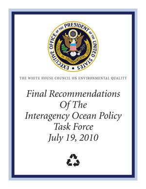 Primary view of object titled 'Final Recommendations of the Interagency Ocean Policy Task Force'.