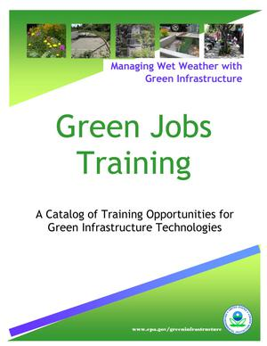 Green Jobs Training: A Catalog of Training Opportunities for Green Infrastructure Training