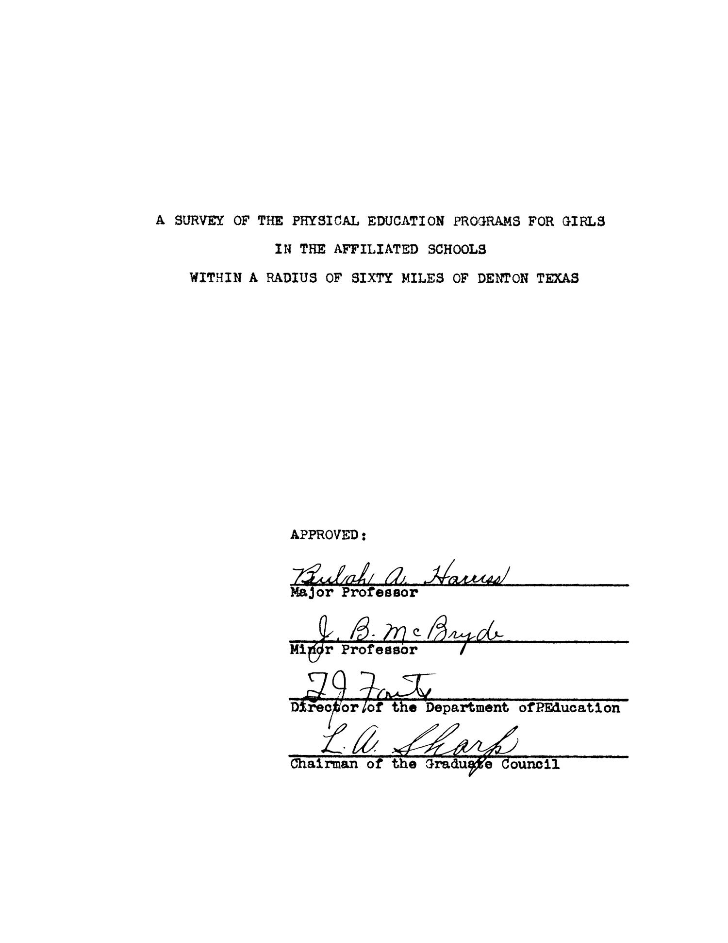 A Survey of the Physical Education Programs for Girls in the Affiliated Schools within a Radius of Sixty Miles of Denton Texas                                                                                                      Title Page