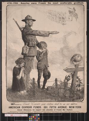 Primary view of object titled '1778-1783. America owes France the most unalterable gratitude : 1917- -- . French Comrade your children shall be as our children.'.