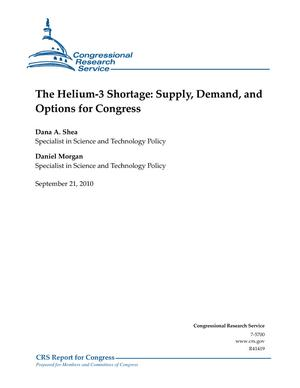 The Helium-3 Shortage: Supply, Demand, and Options for Congress