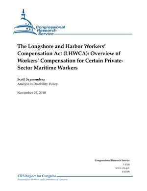 The Longshore and Harbor Workers' Compensation Act (LHWCA): Overview of Workers' Compensation for Certain Private- Sector Maritime Workers