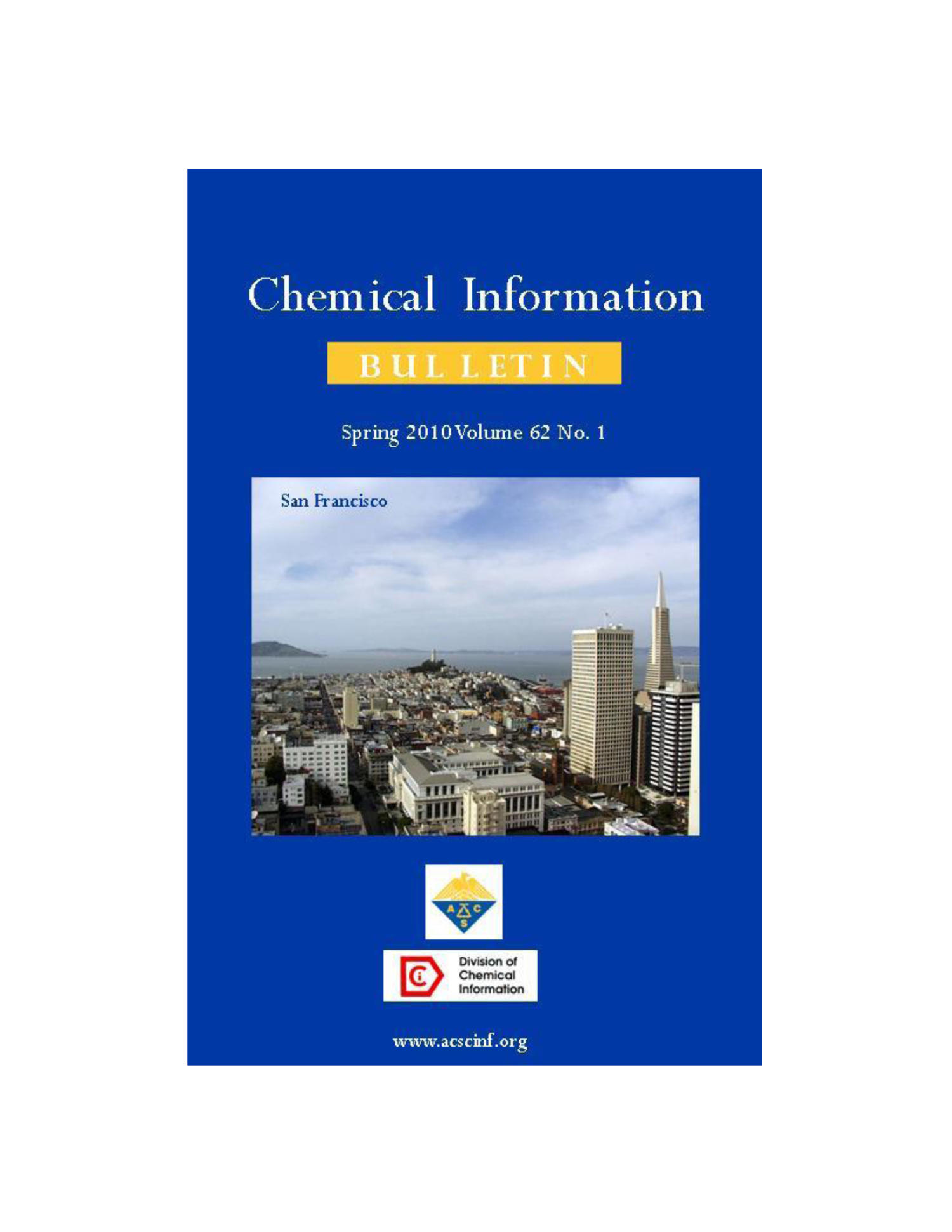 Chemical Information Bulletin, Volume 62, Number 1, Spring 2010                                                                                                      Front Cover
