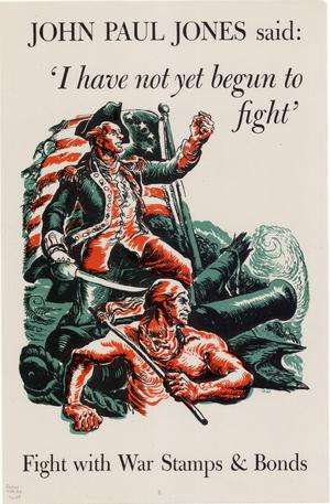 John Paul Jones said, 'I have not yet begun to fight' : fight with war stamps & bonds.