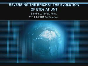 Primary view of object titled 'Reversing the Bricks: The Evolution of ETDs at UNT'.