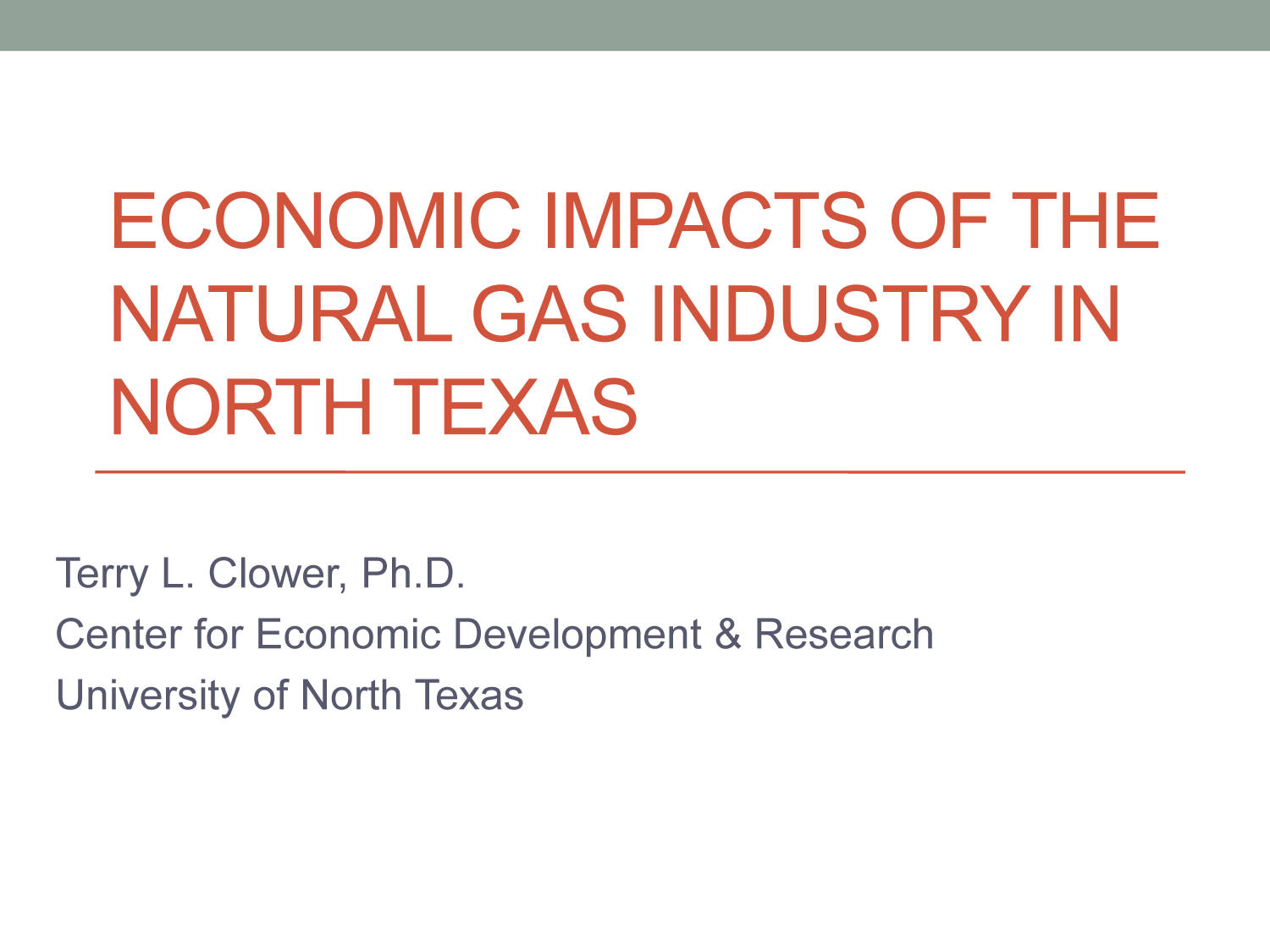Economic Impacts of the Natural Gas Industry in North Texas                                                                                                      [Sequence #]: 1 of 11