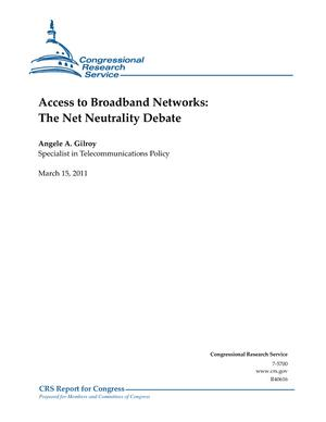 Access to Broadband Networks: The Net Neutrality Debate