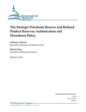 The Strategic Petroleum Reserve and Refined Product Reserves: Authorization and Drawdown Policy