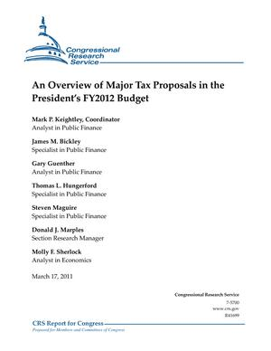 An Overview of Major Tax Proposals in the President's FY2012 Budget