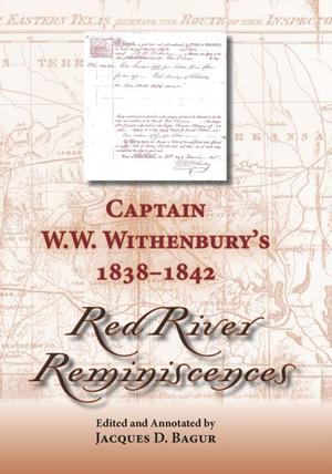 Captain W.W. Withenbury's 1838-1842 Red River Reminiscences