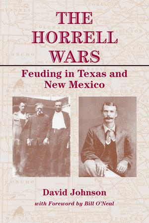 Primary view of object titled 'The Horrell Wars: Feuding in Texas and New Mexico'.