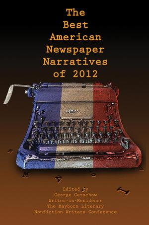 Primary view of object titled 'The Best American Newspaper Narratives of 2012'.