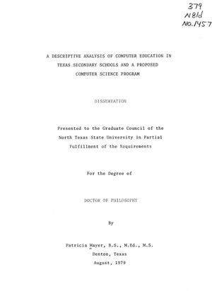 Primary view of object titled 'A Descriptive Analysis of Computer Education in Texas Secondary Schools and a Proposed Computer Science Program'.