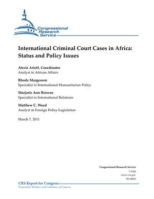 International Criminal Court Cases in Africa: Status and Policy Issues