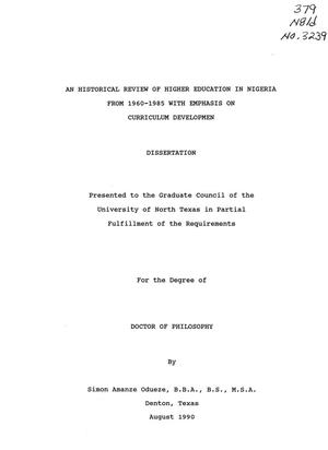 Primary view of object titled 'An Historical Review of Higher Education in Nigeria from 1960-1985 with Emphasis on Curriculum Development'.