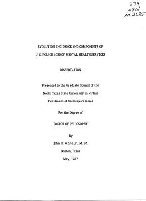 Primary view of object titled 'Evolution Incidence and Components of U.S. Police Agency Mental Health Services'.