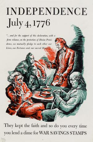 Independence, July 4, 1776 ... : they kept the faith and so do you every time you lend a dime for war savings stamps.