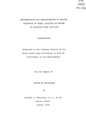 Primary view of object titled 'Implementation and Administration of Radical Education in Texas: Politics or Reform in Education from 1870-1873'.