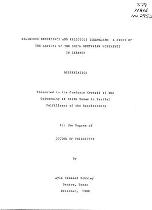 Primary view of object titled 'Religious Resurgence and Religious Terrorism: a Study of the Actions of the Shiʹa Sectarian Movements in Lebanon'.