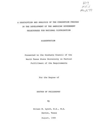 Primary view of object titled 'A Description and Analysis of the Consortium Process in the Development of the American Government Telecourses for National Distribution'.