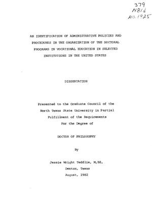 Primary view of object titled 'An Identification of Administrative Policies and Procedures in the Organization of the Doctoral Programs in Vocational Education in Selected Institutions in the United States'.