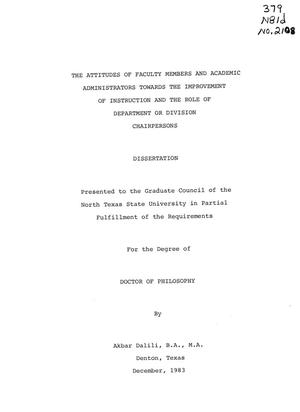 Primary view of object titled 'The Attitudes of Faculty Members and Academic Administrators Towards the Improvement of Instruction and the Role of Department or Division Chairpersons'.