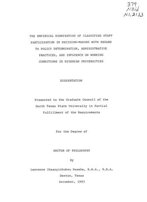 Primary view of object titled 'The Empirical Examination of Classified Staff Participation in Decision-Making with Regard to Policy Determination, Administrative Practices and Influence on Working Conditions in Nigerian Universities'.