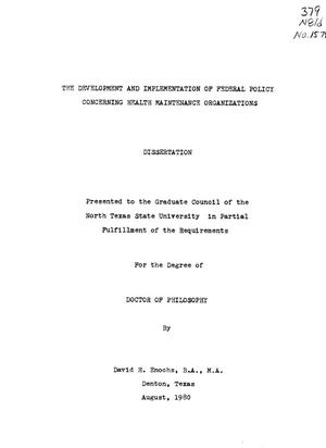 Primary view of object titled 'The Development and Implementation of Federal Policy Concerning Health Maintenance Organizations'.