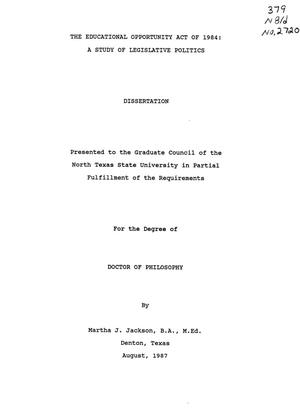 Primary view of object titled 'The Educational Opportunity Act of 1984: A Study of Legislative Politics'.