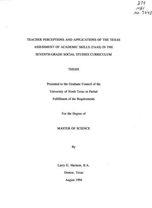 Primary view of object titled 'Teacher perceptions and applications of the Texas Assessment of Academic Skills (TAAS) in the seventh-grade social studies curriculum'.