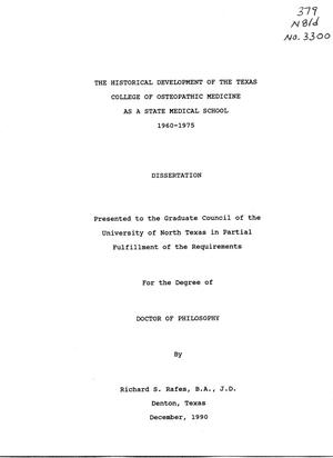 Primary view of object titled 'The historical development of the Texas College of Osteopathic Medicine as a state medical school, 1960-1975'.