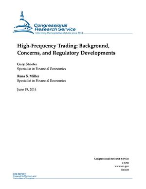 High-Frequency Trading: Background, Concerns, and Regulatory Developments