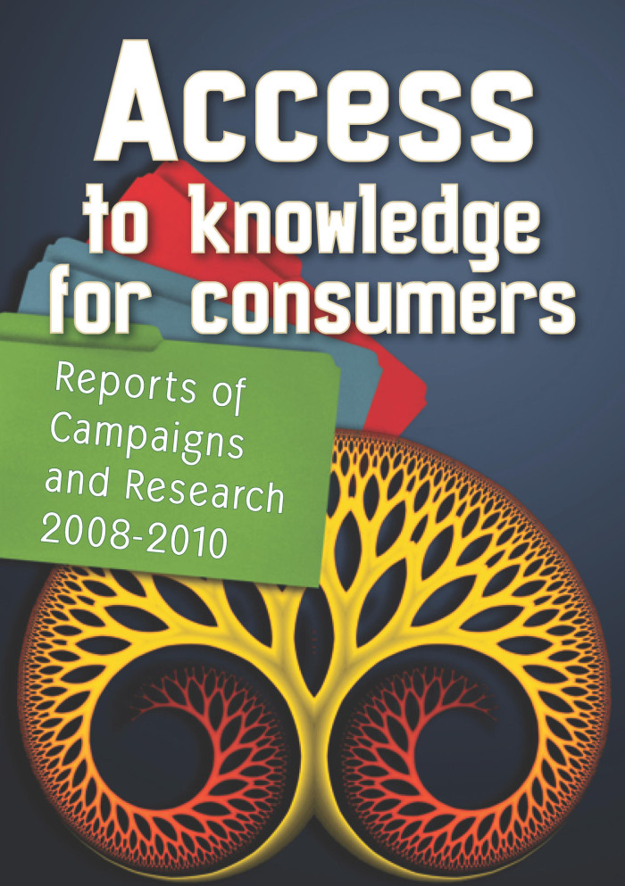 Access to knowledge for consumers: Reports of Campaigns Research 2008-2010