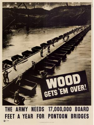 Wood gets 'em over! : the Army needs 17,000,000 board feet a year for pontoon bridges.