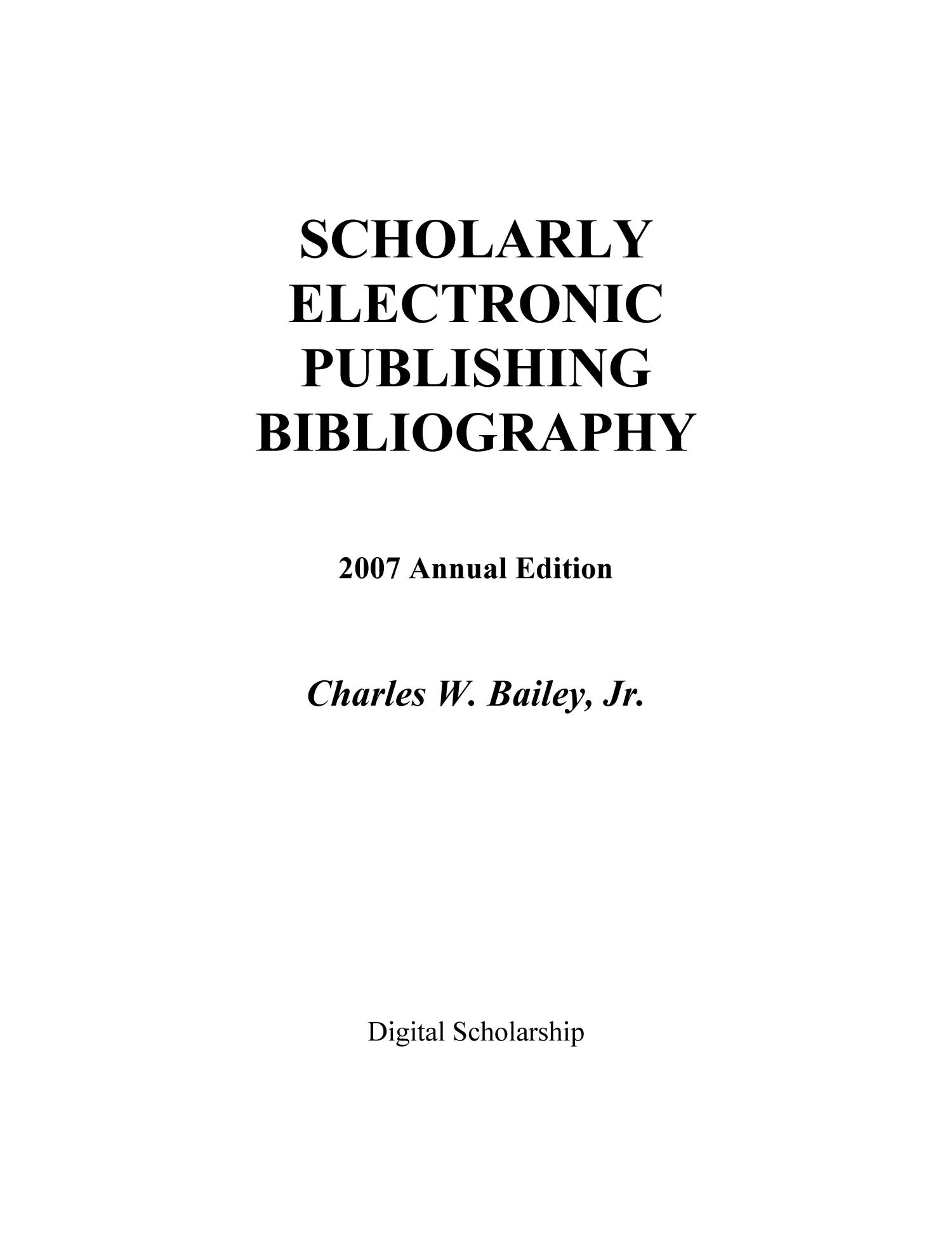Scholarly Electronic Publishing Bibliography 2007 Annunal Edition