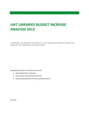 Primary view of object titled 'UNT Libraries Budget Increase Analysis 2013: A proposal to increase the budget of the University of North Texas Libraries to meet the needs of the campus'.