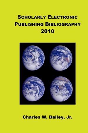 Primary view of object titled 'Scholarly Electronic Publishing Bibliography 2010'.